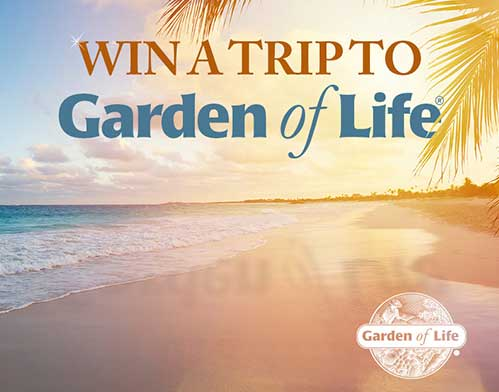 Win a Trip to Garden of Life Contest