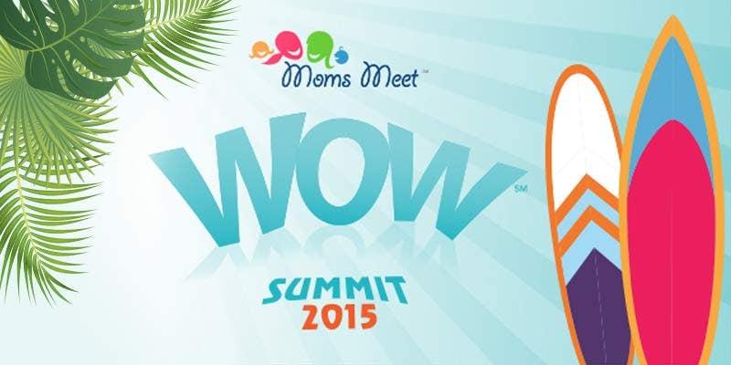 Mom's Meet WOW Summit San Diego 2015