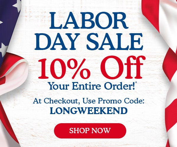 Labor Day Sale 10% Off Entire Site - Use Promo Code LONGWEEKEND